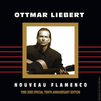 Nouveau Flamenco (1990-2000 Special Tenth Anniversary Edition) by Ottmar Liebert